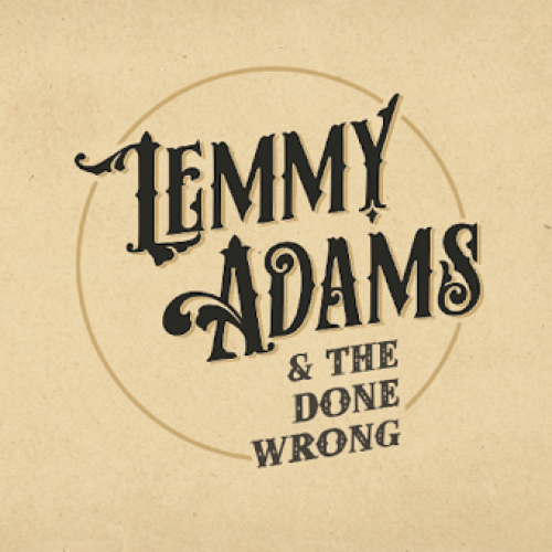 """Lemmy Adams & The Done Wrong – """"The Ex-Girlfriend Song"""""""
