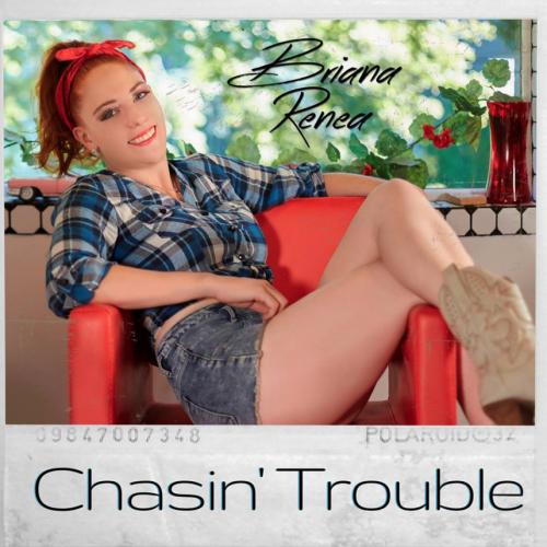 """Briana Renea – """"Chasin' Trouble"""""""