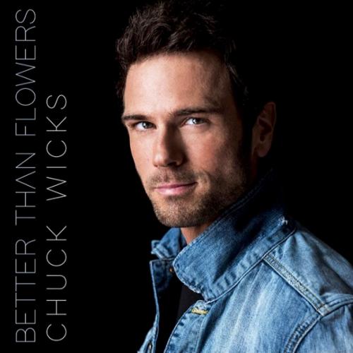 """Chuck Wicks – """"Better Than Flowers"""""""