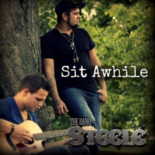 "The Band Steele – ""Sit Awhile"""