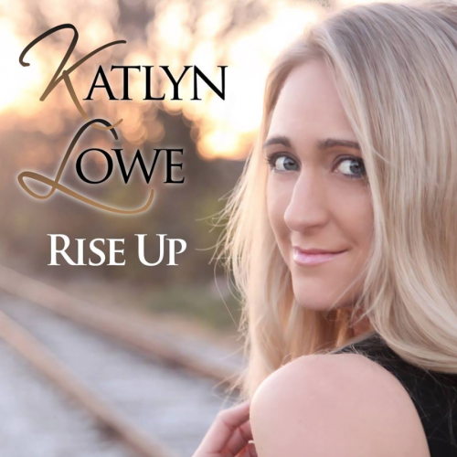 """Katlyn Lowe – """"Rise Up"""""""
